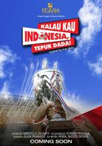 Kalau Kau Indonesia, Tepuk Dada!