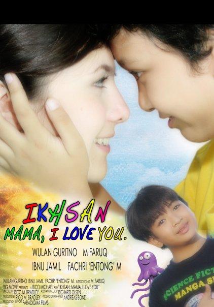 Ikhsan: Mama I Love You